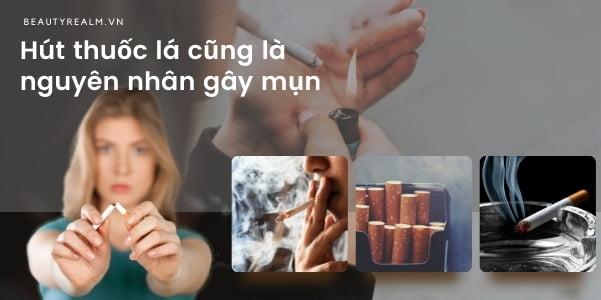 Nguyên nhân gây mụn do hút thuốc