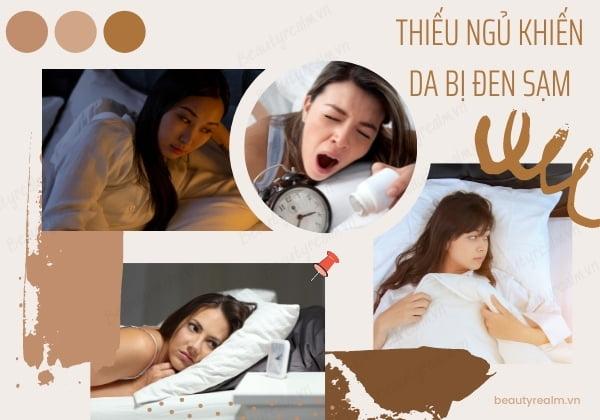 Thiếu ngủ khiến da đen sạm