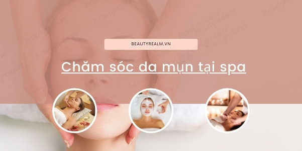 Chăm sóc da mụn tại spa
