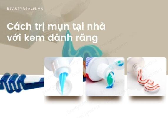 Cách trị mụn tại nhà bằng kem đánh răng