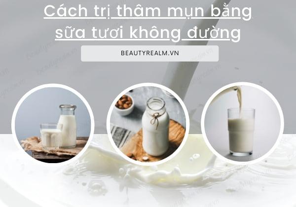 Cách trị thâm mụn bằng sữa tươi không đường
