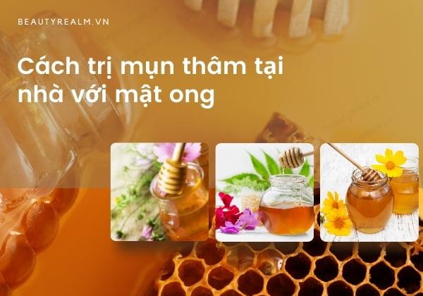 Cách trị thâm mụn với mật ong