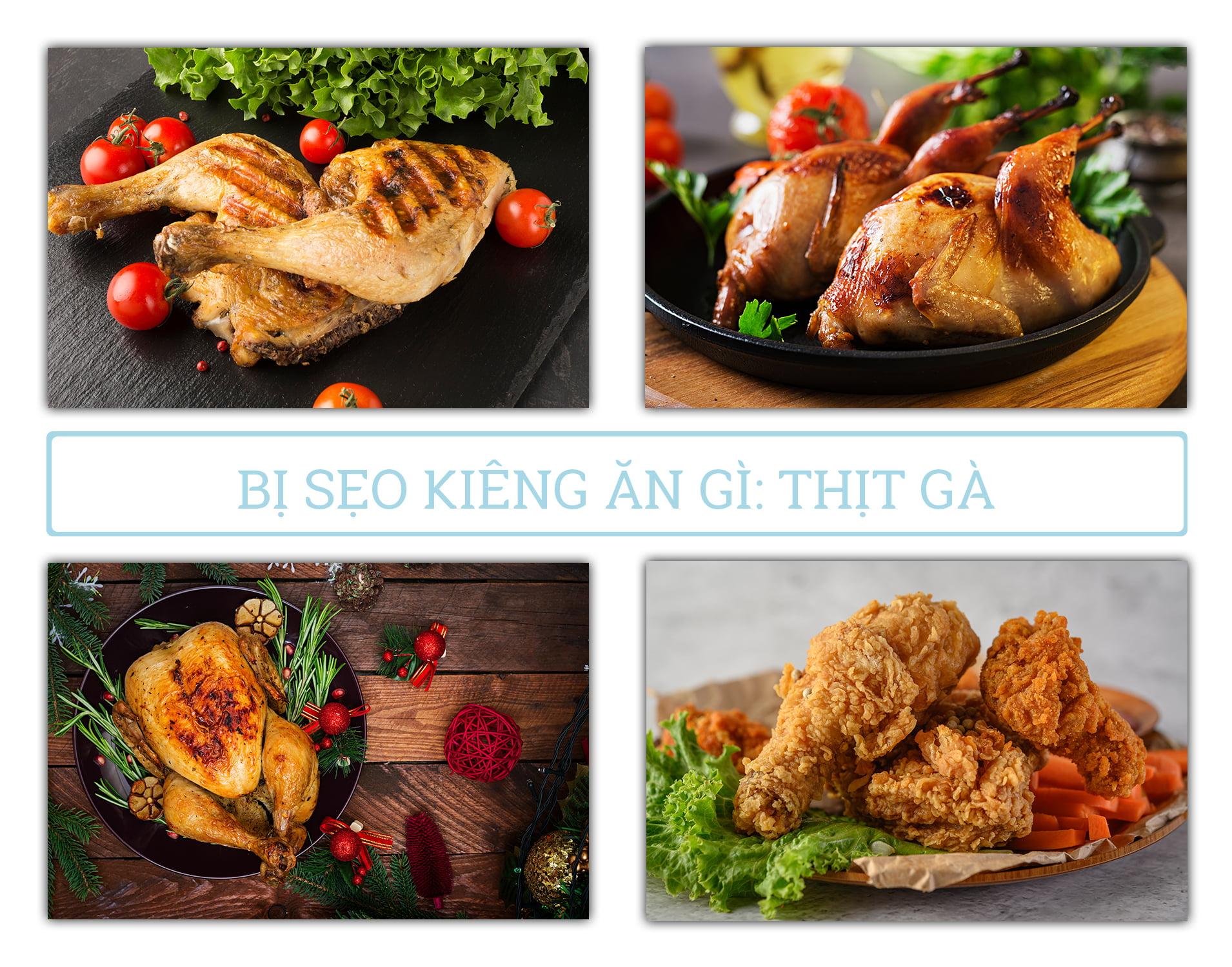 bị sẹo kiêng ăn gì: thịt gà