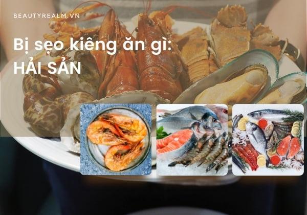 bị sẹo kiêng ăn gì: hải sản