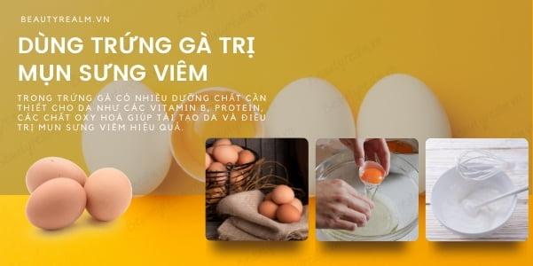 Dùng trứng gà trị mụn sưng viêm