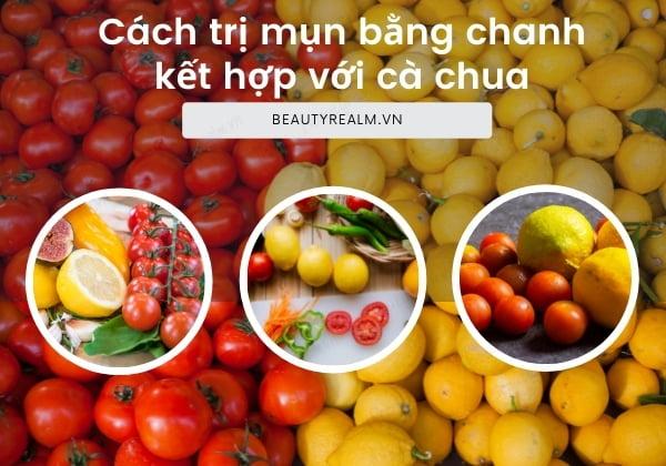 Trị mụn bằng chanh với cà chua