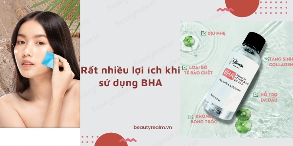 Tại sao nên dùng BHA