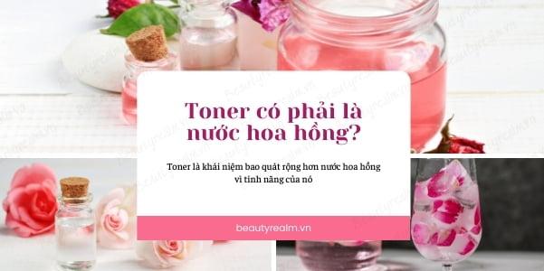 Toner có phải nước hoa hồng không?