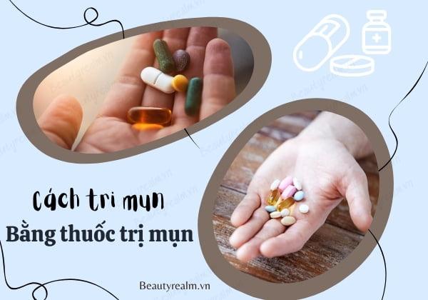 Cách trị mụn bằng thuốc trị mụn